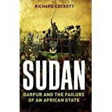 Sudan: Darfur, Islamism and the World: Darfur and the Failure of an African Stateby Richard Cockett