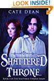 Shattered Throne (Book 1 of The Shattered Throne Series)