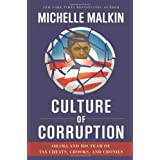Culture of Corruption: Obama and His Team of Tax Cheats, Crooks, and Croniesby Michelle Malkin