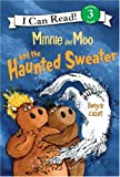 Minnie and Moo and the Haunted Sweater (I Can Read Book 3)