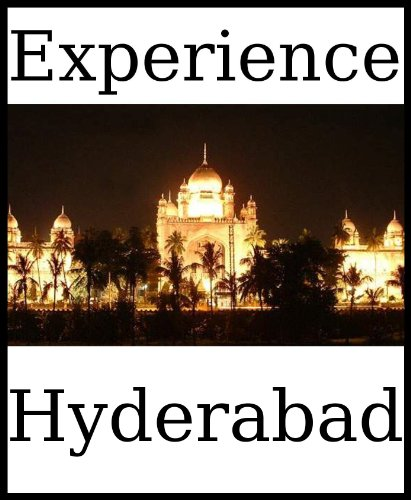 Experience Hyderabad: a travel guide (2011)