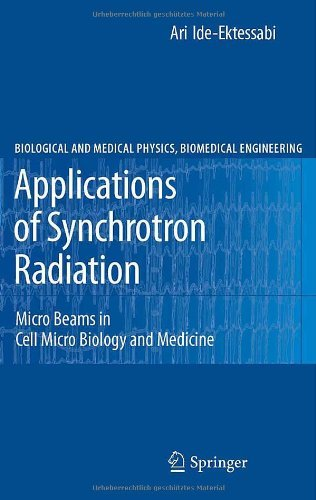 Applications Of Synchrotron Radiation (Biological And Medical Physics, Biomedical Engineering)