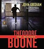 Theodore Boone: The Accused John Grisham