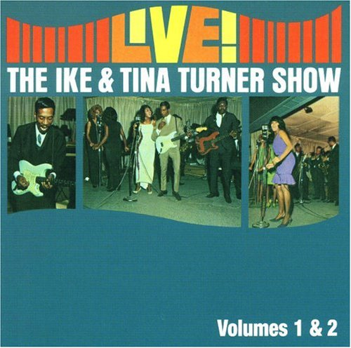 Ike And Tina Turner - Live! The Ike & Tina Turner Show - Zortam Music