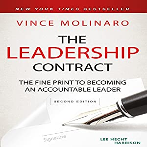 The Leadership Contract: The Fine Print to Becoming an Accountable Leader, Second Edition Hörbuch von Vince Molinaro Gesprochen von: Tim Andres Pabon