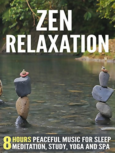 Zen Relaxation: 8 Hours Peaceful Music for Sleep, Meditation, Study, Yoga and Spa