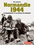 Normandie 1944 : Le débarquement et la bataille de Normandie
