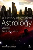 A History of Western Astrology Volume I: 1