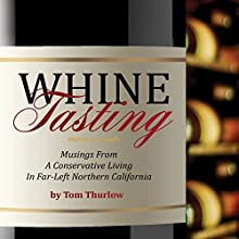 Whine Tasting (       UNABRIDGED) by Tom Thurlow Narrated by Philip D. Moore