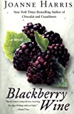 Blackberry Wine: A Novel (0380815923) by Harris, Joanne