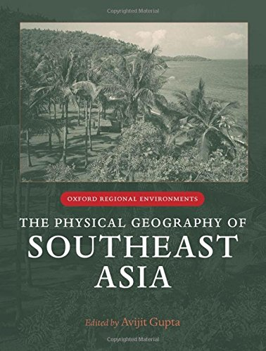 The Physical Geography of Southeast Asia (Oxford Regional Environments)