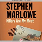 Killers Are My Meat: Chester Drum, Book 5 (       UNABRIDGED) by Stephen Marlowe Narrated by Pete Larkin