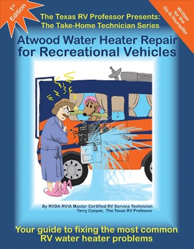 The Texas RV Professor Presents Atwood Water Heater Repair for Recreational Vehicles (The Take-Home Technician)