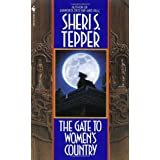 The Gate to Women's Country ~ Sheri S. Tepper
