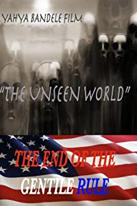 """The Unseen World"" The End of The Gentile Rule"