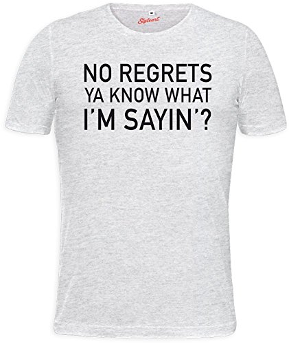 no-regrets-ya-know-what-im-sayin-slogan-mens-t-shirt-xx-large