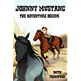 Johnny Mustang The Adventure Begins ~ Ruth Thompson