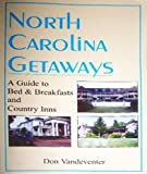 img - for North Carolina Getaways: A Guide to Bed and Breakfasts and Country Inns book / textbook / text book