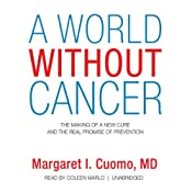 A World without Cancer: The Making of a New Cure and the Real Promise of Prevention | [Margaret I. Cuomo]