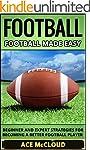 Football: Football Made Easy: Beginne...