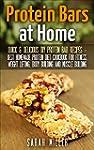 Protein Bars at Home: Quick & Delicio...