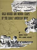 img - for Gold Rushes and Mining Camps of the Early American West by Fisher, Vardis, Holmes, Opal Laurel (1968) Hardcover book / textbook / text book