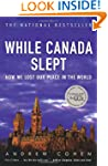 While Canada Slept: How We Lost Our P...