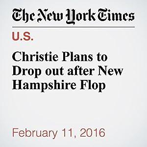Christie Plans to Drop Out After New Hampshire Flop Other von Alexander Burns, Maggie Haberman Gesprochen von: Keith Sellon-Wright