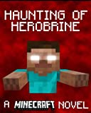 Minecraft: The Haunting of Herobrine: A Minecraft Novel
