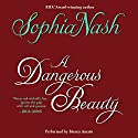 A Dangerous Beauty Audiobook by Sophia Nash Narrated by Bianca Amato