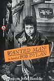 Wanted Man: In Search of Bob Dylan (0806512660) by Bauldie, John