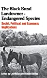 The Black Rural Landowner:Endangered Species: Social, Political, and Economic Implications (Contributions in Afro-American and African Studies)