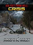 Six Feet From Hell: Crisis