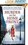 Murder on the Home Front: A True Stor...