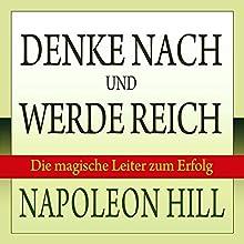 Denke (nach) und werde reich: Die 13 Erfolgsgesetze Hörbuch von Napoleon Hill Gesprochen von: Uwe Uwe