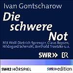 Die schwere Not | Ivan Gontscharow