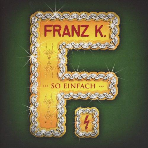 Franz K. - So Einfach