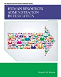 Human Resources Administration in Education with Enhanced Pearson eText -- Access Card Package (10th Edition) (Allyn & Bacon Educational Leadership)