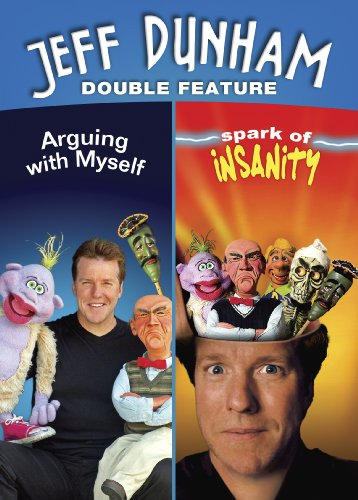 Jeff Dunham Double Feature (Arguing with Myself/Spark of Insanity)