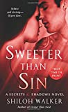 Sweeter Than Sin: A Secrets & Shadows Novel	 by  Shiloh Walker in stock, buy online here