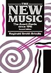 The New Music: The Avant-garde since...