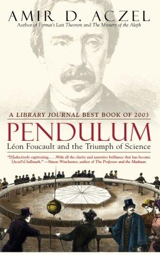 Pendulum: Leon Foucault and the Triumph of Science