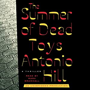The Summer of Dead Toys: A Thriller | [Antonio Hill]