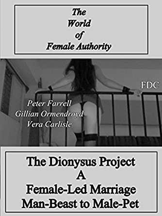 The Dyonysus Project - A Female-Led Marriage - Man-Beast