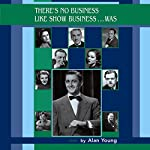 There's No Business Like Show Business...Was | Alan Young