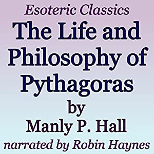 The Life and Philosophy of Pythagoras: Esoteric Classics Audiobook