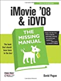 iMovie '08 & iDVD: The Missing Manual (0596516193) by Pogue, David