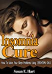INSOMNIA CURE: How To Cure Insomnia,...