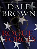 Rogue Forces by Dale Brown