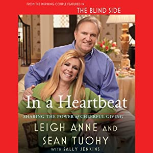 In a Heartbeat: Sharing the Power of Cheerful Giving | [Leigh Anne Tuohy, Sean Tuohy, Sally Jenkins]